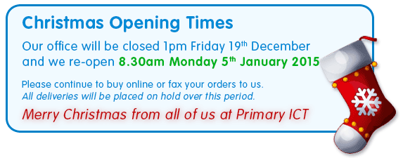 Christmas Opening Times - Our office will be closed after Friday 19th December and we re-open on Monday 5th January 2015 - Please continue to buy online or fax your orders to us. All deliveries will be placed on hold over this period. Happy Christmas from all of us at Primary ICT