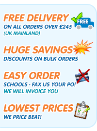 Free Delivery - On all orders over £245 (UK Mainland). Huge Savings: Discounts on Bulk Orders. Easy-Order: Schools - Fax us your PO! We well invoice you (No pre-payment required).  Lowest Prices: We Price Beat! Seen Cheaper? Let us know! (But we don't think you will)
